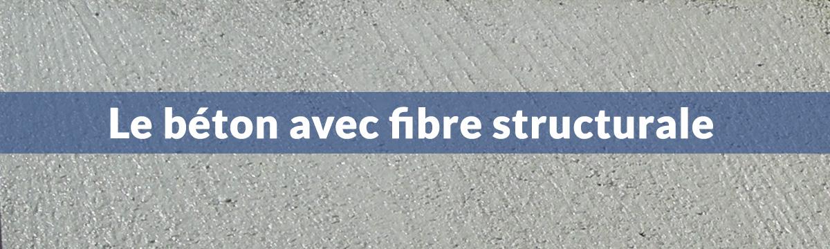 Béton avec fibre structurale
