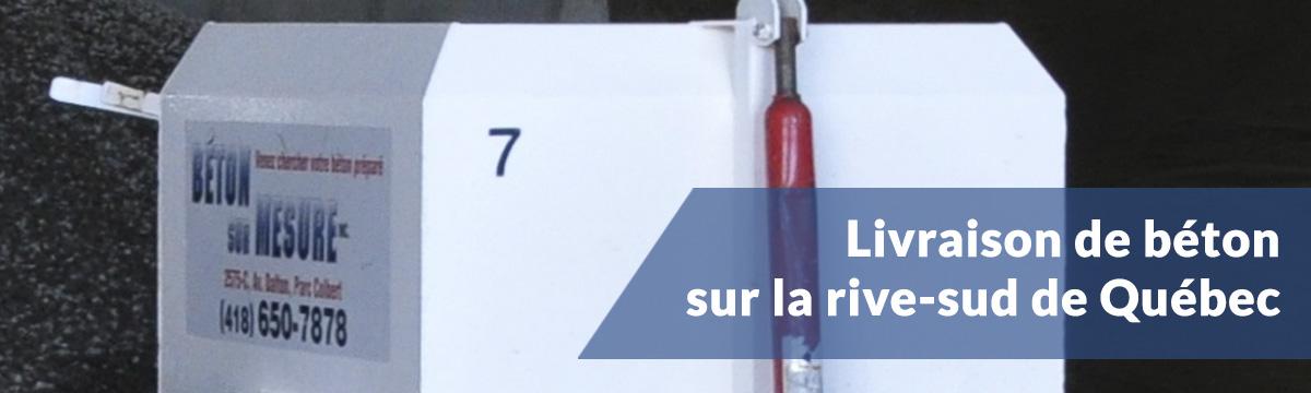 Service de livraison de béton sur la rive-sud de Québec!