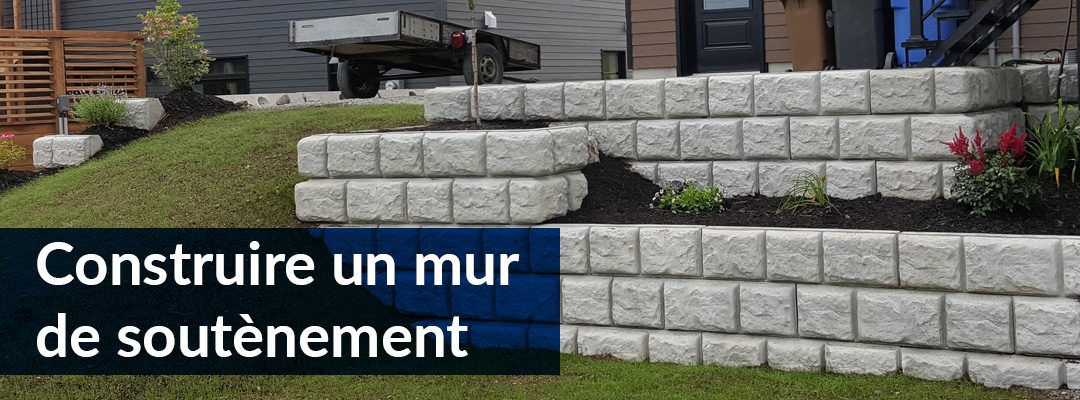 Construire un mur de soutènement : tout ce que vous devez savoir